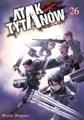 Okładka książki Atak Tytanów tom 26 Isayama Hajime