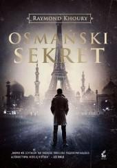 Okładka książki Osmański sekret Raymond Khoury