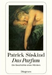 Okładka książki Das Parfum. Die Geschichte eines Mörders Patrick Süskind