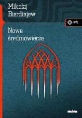 Okładka książki Nowe Średniowiecze Mikołaj Bierdiajew