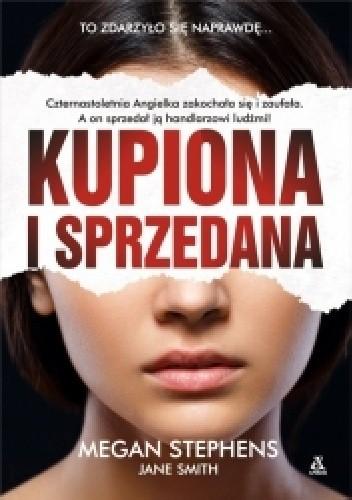 Okładka książki Kupiona i sprzedana Megan Stephens