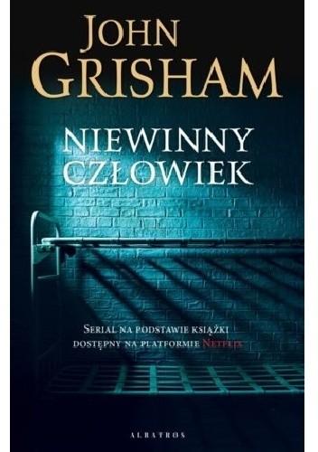 Okładka książki Niewinny człowiek John Grisham