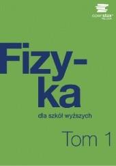 Okładka książki Fizyka dla szkół wyższych. Tom 1 William Moebs,Samuel J. Ling,Jeff Sanny