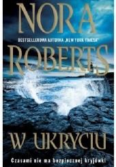Okładka książki W ukryciu Nora Roberts