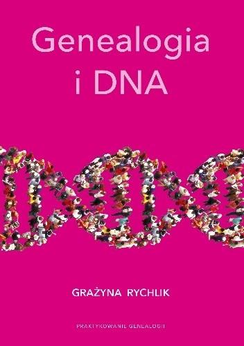 Okładka książki Genealogia i DNA Grażyna Rychlik