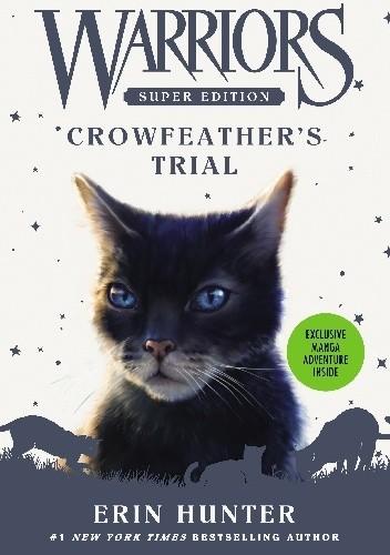 Okładka książki Warriors Super Edition: Crowfeather's Trial Erin Hunter