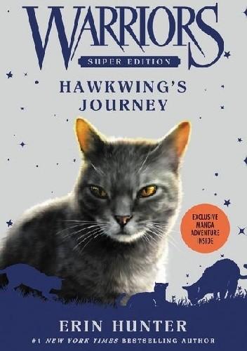 Okładka książki Warriors Super Edition: Hawkwing's Journey Erin Hunter