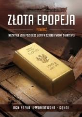 Okładka książki Złota epopeja Agnieszka Lewandowska-Kąkol