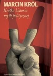 Okładka książki Krótka historia myśli politycznej Marcin Król