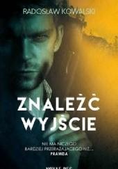 Okładka książki Znaleźć wyjście Radosław Kowalski