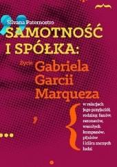 Okładka książki Samotność i spółka. Życie Gabriela Garcii Marqueza Silvana Paternostro