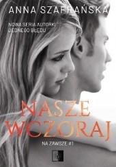Okładka książki Nasze wczoraj Anna Szafrańska