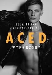 Okładka książki Aced. Wymarzony Ella Frank,Brooke Blaine
