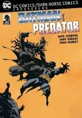 Okładka książki Batman vs. Predator Dave Gibbons,Andy Kubert,Chuck Dixon,Paul Gulacy,Adam Kubert,Doug Moench,Rodolfo Damaggio