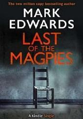 Okładka książki Last of the Magpies Mark Edwards