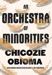 Okładka książki An Orchestra of Minorities Chigozie Obioma