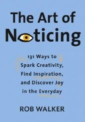 Okładka książki The Art of Noticing Rob Walker