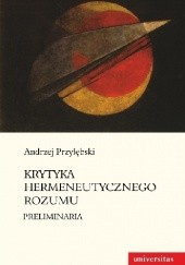 Okładka książki Krytyka hermeneutycznego rozumu. Preliminaria Andrzej Przyłębski