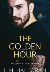 Okładka książki The Golden Hour L.M. Halloran