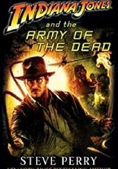 Okładka książki Indiana Jones and the Army of the Dead Steve Perry