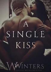 Okładka książki A Single Kiss Willow Winters