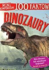 Okładka książki Mini kompendium 100 faktów. Dinozaury Steve Parker