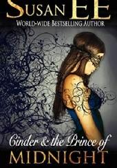 Okładka książki Cinder & the Prince of Midnight Susan Ee