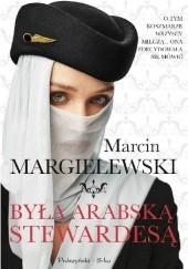 Okładka książki Była arabską stewardesą Marcin Margielewski