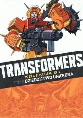 Okładka książki Transformers #11: Dziedzictwo Unicrona Bryan Hitch,Simon Furman,Bob Budiansky,José Delbo,Geoff Senior,Ian Rimmer,Will Simpson,Jeff Anderson,Dan Reed