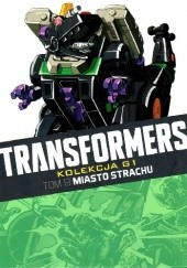 Okładka książki Transformers #13: Miasto strachu Simon Furman,Bob Budiansky,José Delbo,Jeff Anderson,Dan Reed,Robin Smith