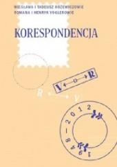 Okładka książki Korespondencja Tadeusz Różewicz,Henryk Vogler,Wiesława Różewicz,Romana Vogler