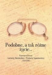 Okładka książki Podobne, a tak różne życie... Korespondencja Ludmiły Marjańskiej i Wisławy Szymborskiej 1954-2003 Wisława Szymborska,Ludmiła Marjańska