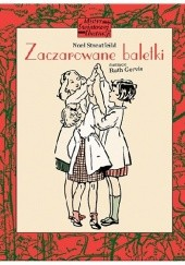 Okładka książki Zaczarowane baletki Noel Streatfeild,Ruth Gervais