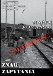 Okładka książki Znak zapytania Marek Romański