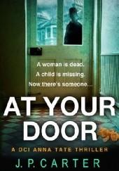 Okładka książki At Your Door J. P. Carter