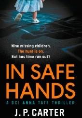 Okładka książki In Safe Hands J. P. Carter