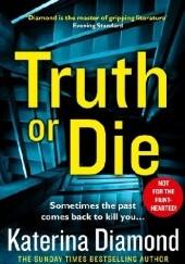 Okładka książki Truth or Die Katerina Diamond