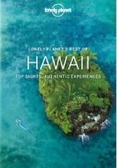 Okładka książki Lonely Planet Best of Hawaii Top Sights Authentic Experiences Amy Balfour,Sara Benson