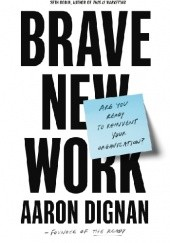 Okładka książki Brave New Work Aaron Dignan