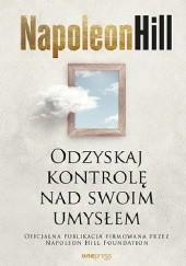 Okładka książki Odzyskaj kontrolę nad swoim umysłem Napoleon Hill