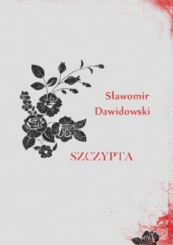 Okładka książki Szczypta Sławomir Dawidowski