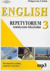Okładka książki English 3. Repetytorium tematyczno-leksykalne. Dla młodzieży szkolnej, studentów i nie tylko...