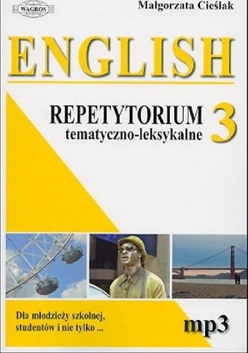 Okładka książki English 3. Repetytorium tematyczno-leksykalne. Dla młodzieży szkolnej, studentów i nie tylko... Małgorzata Cieślak