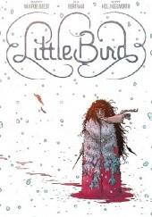 Okładka książki Little Bird: The Fight for Elder's Hope Ian Bertram,Darcy Van Poelgeest