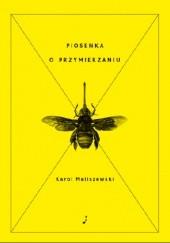 Okładka książki Piosenka o przymierzaniu Karol Maliszewski