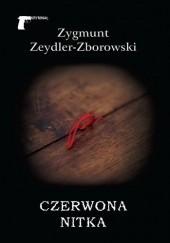 Okładka książki Czerwona nitka Zygmunt Zeydler-Zborowski