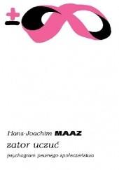 Okładka książki Zator uczuć. Psychogram pewnego społeczeństwa Hans-Joachim Maaz
