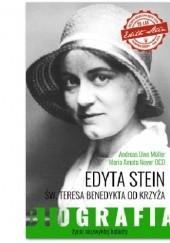 Okładka książki EDYTA STEIN. Życie niezwykłej kobiety Maria Amata Neyer OCD,Andreas Uwe Müller