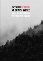 Okładka książki Czynniki Strachu w Grach Wideo Patryk Polewiak