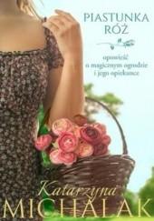 Okładka książki Piastunka róż Katarzyna Michalak